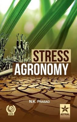 Stress Agronomy by N. K. Prasad