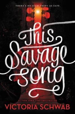 This Savage Song by Victoria Schwab