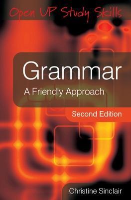 Grammar: A Friendly Approach by Christine Sinclair