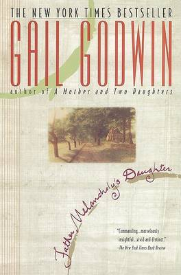 Father Melancholy's Daughter by Gail Godwin