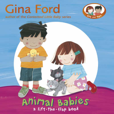 Animal Babies: A Lift-the-Flap Book Board Book by Gina Ford