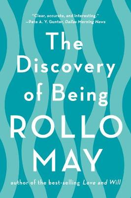 The Discovery of Being by Rollo May