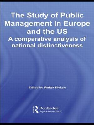 The Study of Public Management in Europe and the US by Walter Kickert