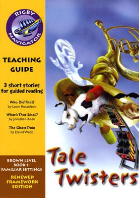 Navigator FWK: Tale Twister Teaching Guide by Wendy Wren