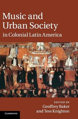 Music and Urban Society in Colonial Latin America book