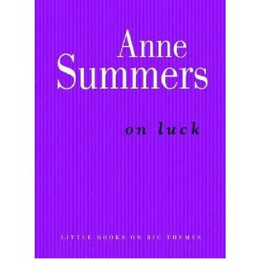 On Luck by Anne Summers