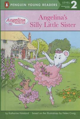 Angelina's Silly Little Sister by Katharine Holabird
