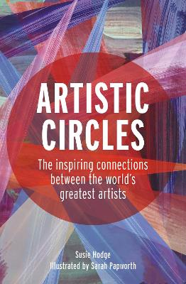 Artistic Circles: The inspiring connections between the world's greatest artists book