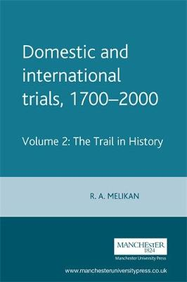 The The Trial in History Domestic and International Trials, 1700-2000 Eighteenth to the Twentieth Century v. 2 by Rose Melikan