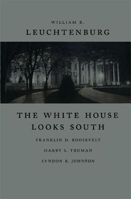 The White House Looks South by Professor of History William E Leuchtenburg