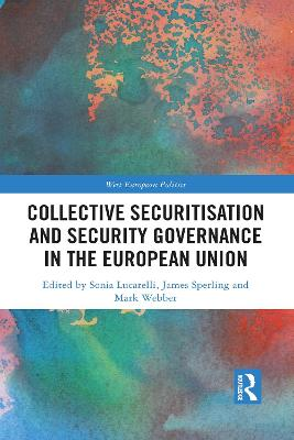 Collective Securitisation and Security Governance in the European Union by Sonia Lucarelli