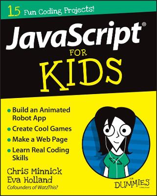 JavaScript for Kids for Dummies by Chris Minnick