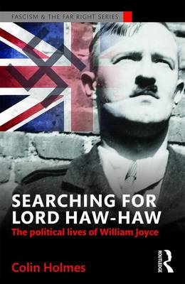 Searching for Lord Haw-Haw by Colin Holmes