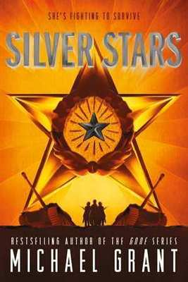 Silver Stars by Michael Grant