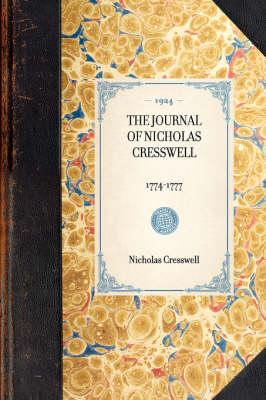 Journal of Nicholas Cresswell: 1774-1777 by Nicholas Cresswell