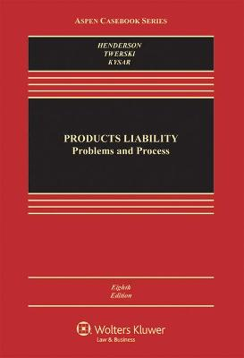 Products Liability: Problems and Process by Douglas A. Kysar