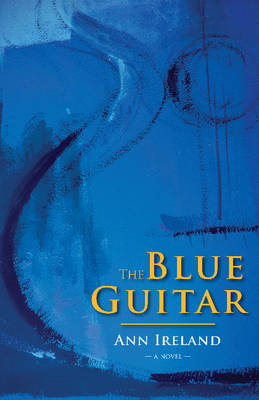 The Blue Guitar by Ann Ireland