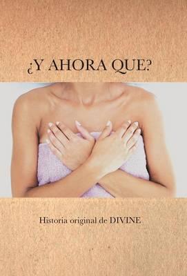 Y Ahora Que? book
