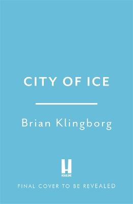 City of Ice: a gripping and atmospheric crime thriller set in modern China book