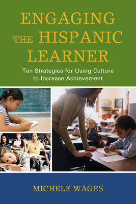 Engaging the Hispanic Learner by Michele Wages