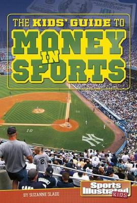 Kids' Guide to Money in Sports by Suzanne Slade