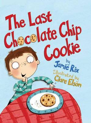 Last Chocolate Chip Cookie by Jamie Rix
