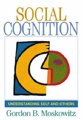 Social Cognition by Gordon B. Moskowitz