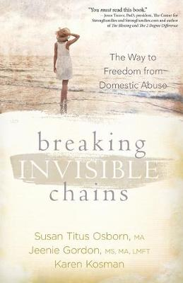 Breaking Invisible Chains by Susan Titus Osborn