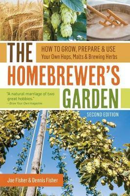 The Homebrewer's Garden by Dennis Fisher