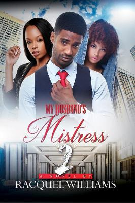 My Husband's Mistress 2 by Racquel Williams