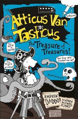 Atticus Van Tasticus 3: The Treasure of Treasures by Andrew Daddo