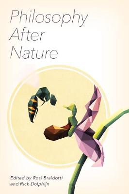 Philosophy After Nature by Rosi Braidotti