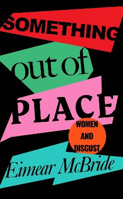 Something Out of Place: Women & Disgust book