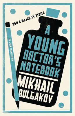 A Young Doctor's Notebook: New Translation by Mikhail Bulgakov