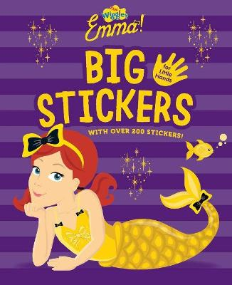 Wiggles Emma! Big Stickers for Little Hands by The Wiggles