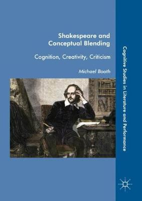 Shakespeare and Conceptual Blending by Michael Booth