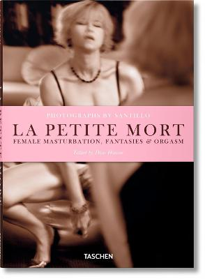 Santillo: La Petite Mort by Dian Hanson