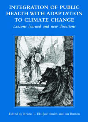 Integration of Public Health with Adaptation to Climate Change by Kristie  L Ebi