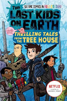 The Last Kids on Earth: Thrilling Tales from the Tree House (The Last Kids on Earth) by Max Brallier