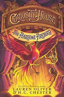 Curiosity House: The Fearsome Firebird by Lauren Oliver