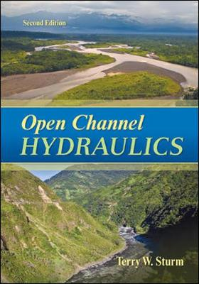Open Channel Hydraulics by Terry Sturm