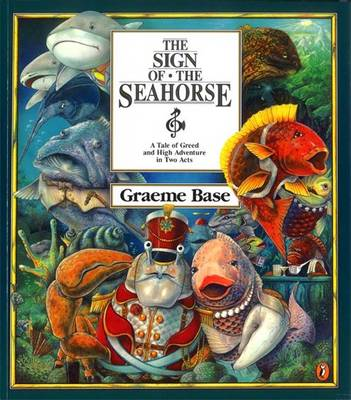 The Sign Of The Seahorse by Graeme Base