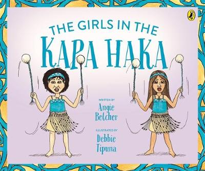 The Girls in the Kapa Haka by Angie Belcher