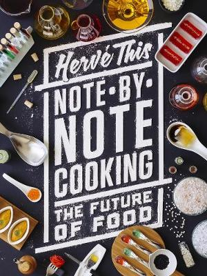 Note-by-Note Cooking: The Future of Food by Herve This