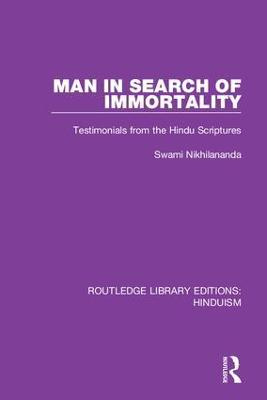Man in Search of Immortality: Testimonials from the Hindu Scriptures book