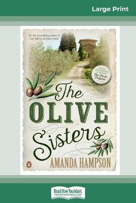 The The Olive Sisters (16pt Large Print Edition) by Amanda Hampson