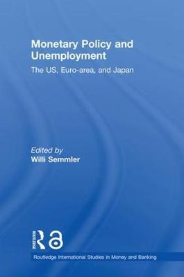 Monetary Policy and Unemployment by Willi Semmler
