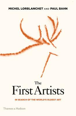 The First Artists by Michel Lorblanchet