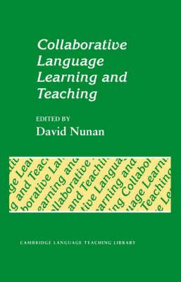 Collaborative Language Learning and Teaching by David Nunan