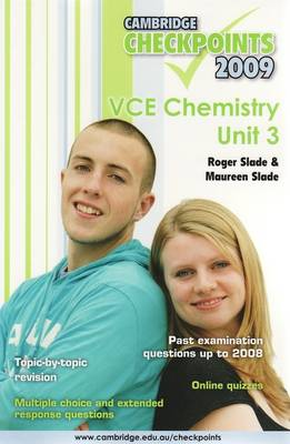 Cambridge Checkpoints VCE Chemistry Unit 3 2009 by Roger Slade